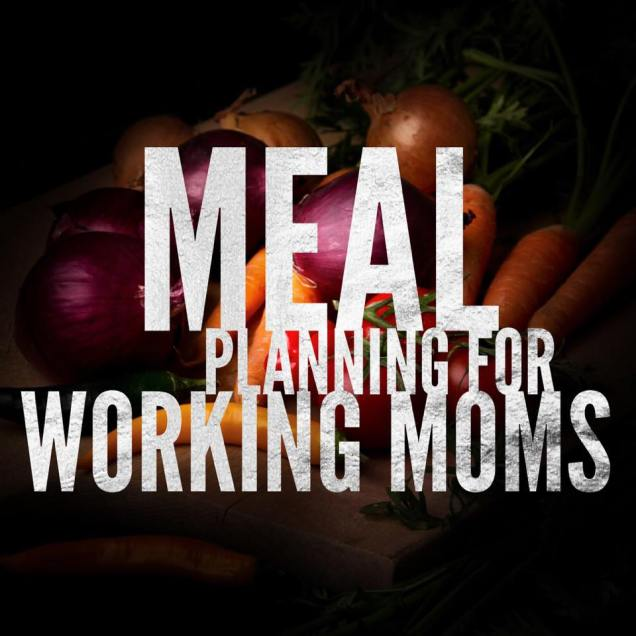 meal planning working moms