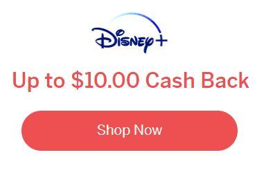 Disney Plus $10 Cash Back